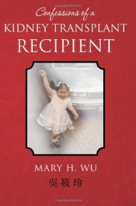 Mary Wu book Confessions of a Kidney Transplant Recipient